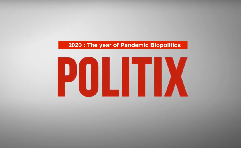 """""""You Should Be Happy To Be Alive"""", Says the Master to the Slave. Pandemic Biopolitics in2020."""